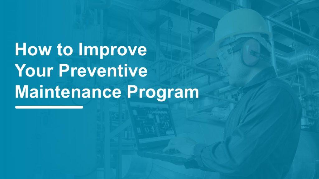 improve preventive plant maintenance program
