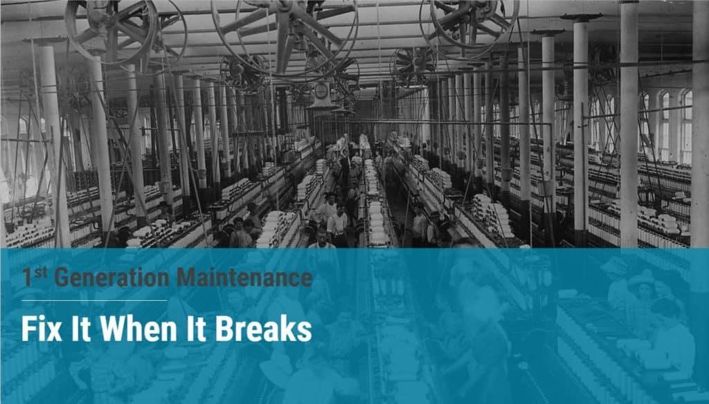 RCM - reliability centered maintenance - 1st generation maintenance