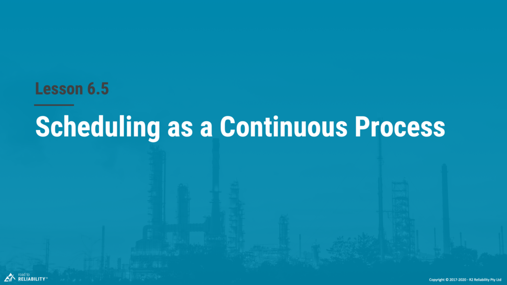 Scheduling as a continuous process