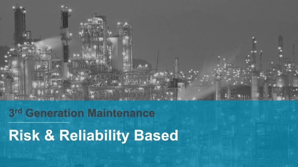 RCM - reliability centered maintenance - 3rd generation maintenance